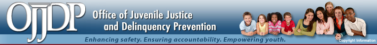 Office of Juvenile Justice and Delinquency Prevention (OJJDP), Serving Children, Families, and Communities